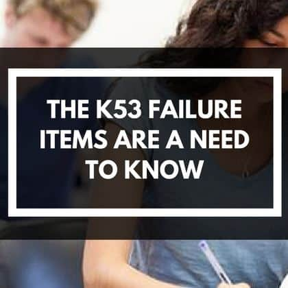 K53 Failure Need To Know